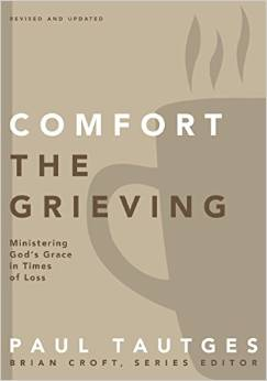Comfort the Grieving: Ministering God's Grace in Times of Loss