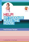 Image of Help! My Toddler Rules the House (Living in a Fallen World)